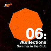 !Kollections 06: Summer in the Club von Various Artists