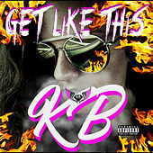 Get Like This by KB The Goddess