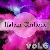 Italian Chillout, Vol. 6 by Various Artists