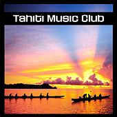 Tahiti Music Club by Various Artists