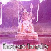 Therapeutic Tranquility von Massage Therapy Music