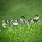 Achieve Solitude Meditation von Entspannungsmusik