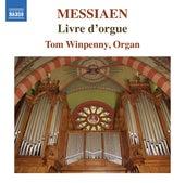 Messiaen: Livre d'orgue by Tom Winpenny