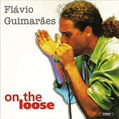 On the Loose de Flávio Guimarães
