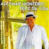 Feliz da Vida de Alcymar Monteiro