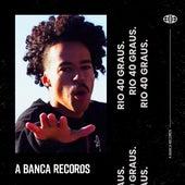 Rio 40 Graus de A Banca Records
