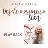 Desde o Primeiro Sim (Playback) de Bruna Karla