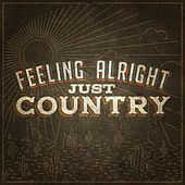 Feeling Alright: Just Country von Various Artists