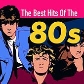 The Best Hits of the 80s by Various Artists