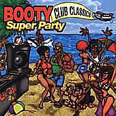 Booty Super Party: Club Classics by Various Artists