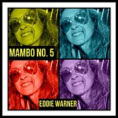 Mambo No. 5 by Eddie Warner