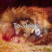 To Sleep by Deep Sleep Music Academy