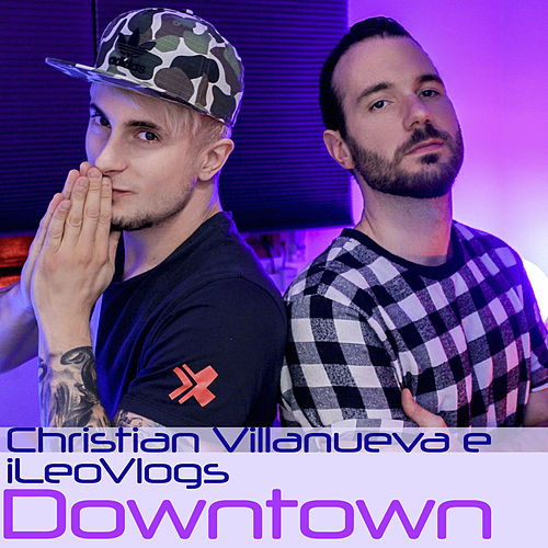 Downtown by Christian Villanueva