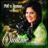 Pra Te Adorar de Simone de Castro