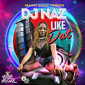 Like Dat (feat. DJ Naz) - Single by KraiGGi BaDArT