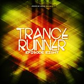 Trance Runner - Episode Eight by Various Artists