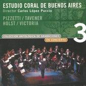 Colección Antológica de Grabaciones (En Concierto) (Vol 3) by Estudio Coral De Buenos Aires (Dir. Carlos Lopez Puccio)