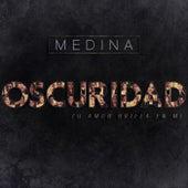 Oscuridad by Medina