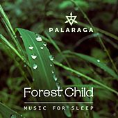 Forest Child (Music for Sleep) by Palaraga