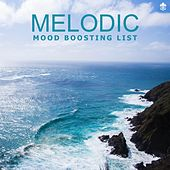 Melodic Mood Boosting List by Various Artists