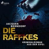 Die Raffkes - Kriminalroman aus der Eifel (Ungekürzt) von Jacques Berndorf
