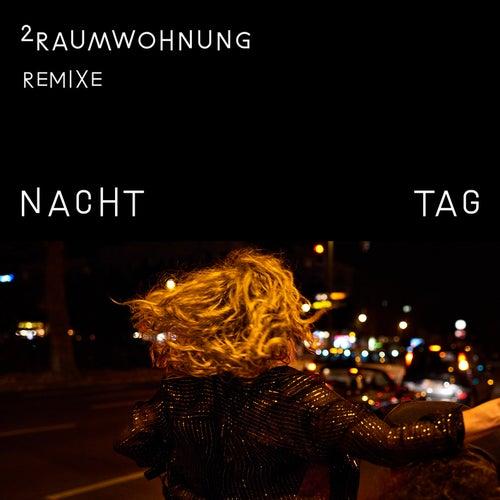 Nacht und Tag Remixe by 2raumwohnung