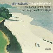 Huybrechts: Sonate pour violon et piano, Chant funèbre pour violoncelle et piano, Trio à cordes de Pierre Amoyal