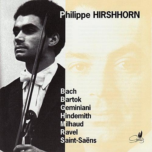 Philippe Hirshhorn Plays Bach, Geminiani, Bartók, et al. by Philippe Hirshhorn