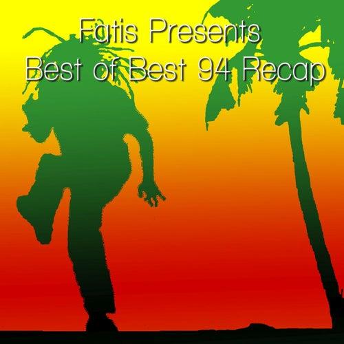 Fatis Presents Best of Best 94 Recap by Various Artists