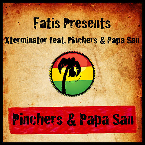 Fatis Presents Xterminator featuring Pinchers & Papa San by Various Artists