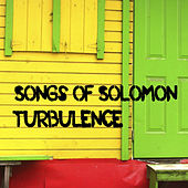 Songs Of Solomon von Turbulence