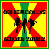 Birch - Military Riddim by Various Artists