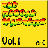 The Reggae Masters: Vol. 1 (A-C) de Various Artists