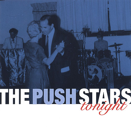 Tonight by The Push Stars