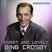 Sweet and Lovely di Bing Crosby