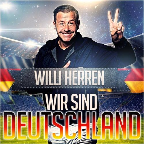 Wir sind Deutschland by Willi Herren