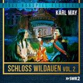 Schloss Wildauen, Vol. 2 von Karl May