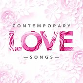 Contemporary Love Songs by Various Artists