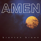 Amen by Brenton Brown