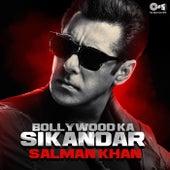 Bollywood Ka Sikandar - Salman Khan by Various Artists