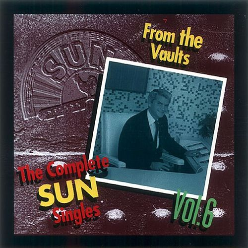 Complete Sun Singles, Vol. 6 by Various Artists