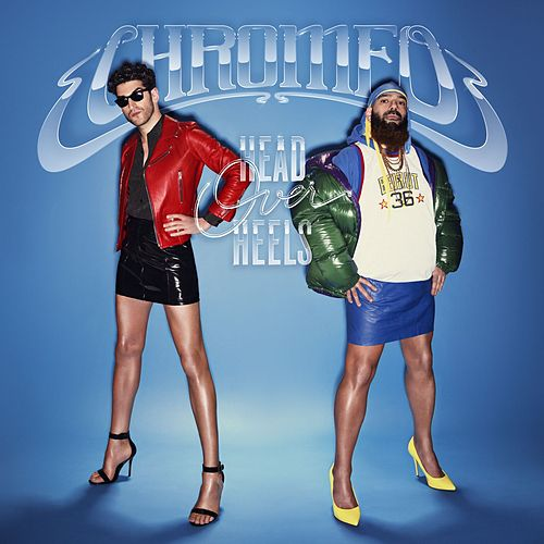 Head Over Heels by Chromeo