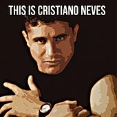 This Is Cristiano Neves by Cristiano Neves