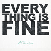 Everything Is Fine by All Time Low