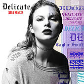 Delicate (Seeb Remix) by Taylor Swift