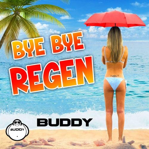 Bye Bye Regen by Buddy