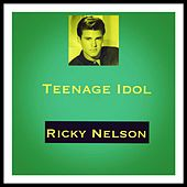 Teenage Idol by Ricky Nelson