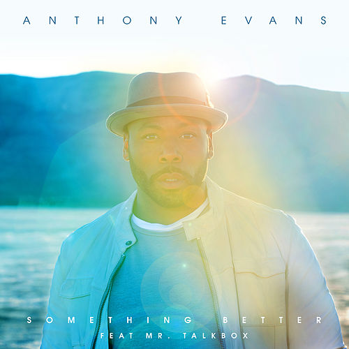 Something Better by Anthony Evans