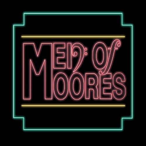 Men of Moores by Men of Moores
