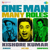 One Man Many Roles - Kishore Kumar by Various Artists